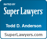 Rated By Super Lawyers - Todd D. Anderson